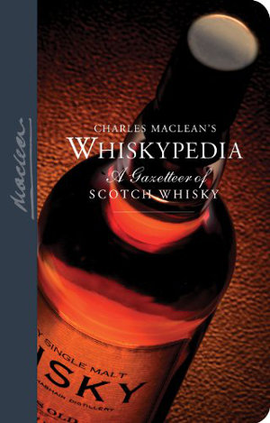 WHISKYPEDIA – A Gazetteer of Scotch Whisky