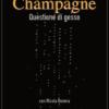 Champagne - Questione di gesso