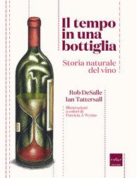 Il tempo in una bottiglia – Storia naturale del vino